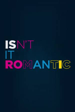 Movie poster of Isn't It Romantic