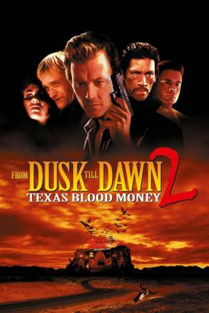 Movie poster of From Dusk Till Dawn 2: Texas Blood Money
