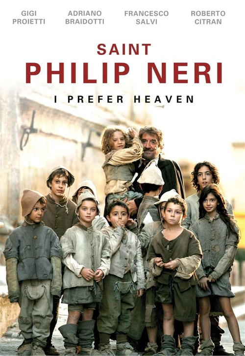 Movie poster of Saint Philip Neri I Prefer Heaven