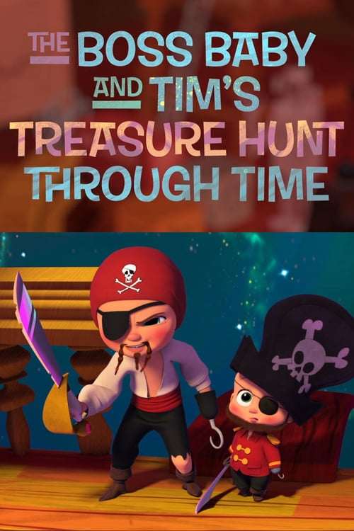 Filmplakat von The Boss Baby and Tim's Treasure Hunt Through Time