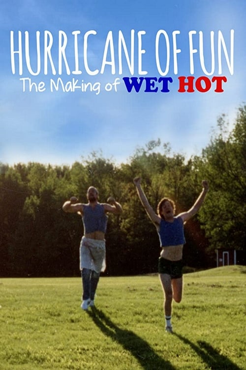 Movie poster of Hurricane of Fun: The Making of Wet Hot