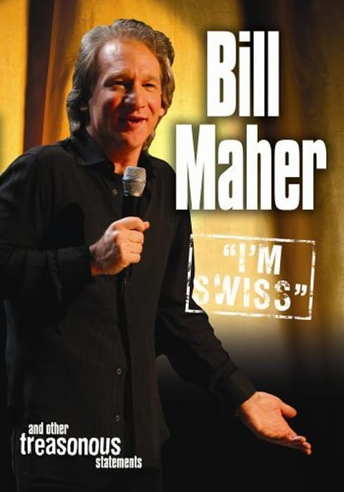 Movie poster of Bill Maher: I'm Swiss