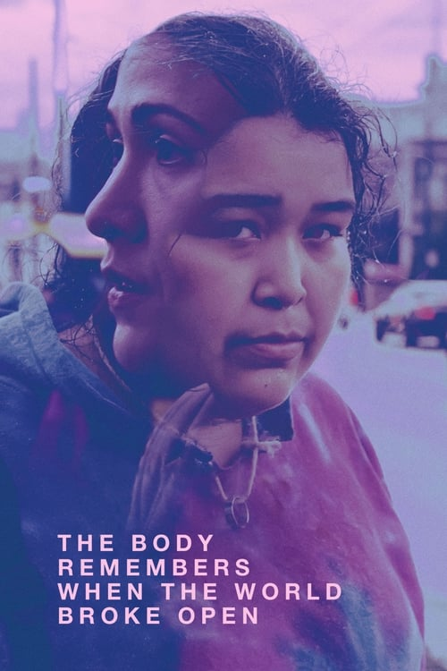 Movie poster of The Body Remembers When the World Broke Open