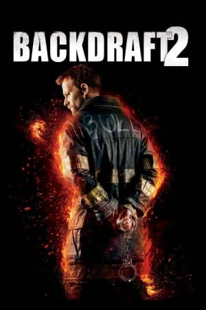 Movie poster of Backdraft 2