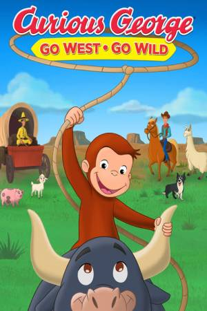 Movie poster of Curious George: Go West, Go Wild