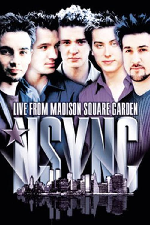 Movie poster of 'N Sync: Live from Madison Square Garden