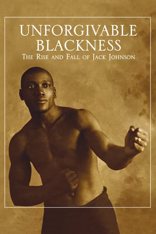 Movie poster of Unforgivable Blackness: The Rise and Fall of Jack Johnson