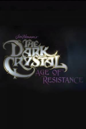 Poster of The Dark Crystal: Age of Resistance
